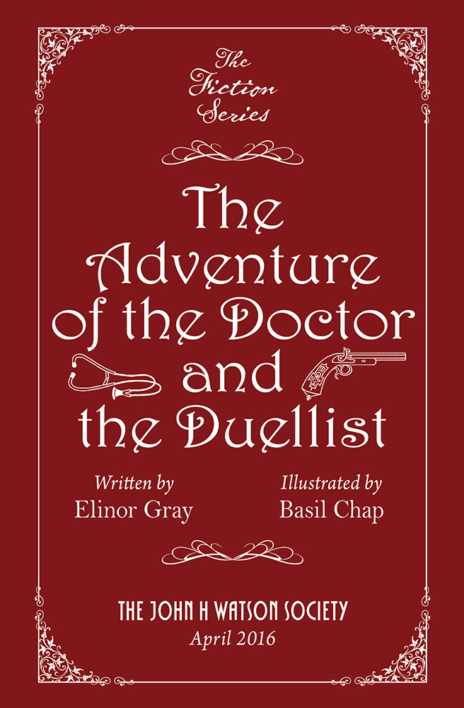 """""""The Adventure of the Doctor and the Duellist"""" by Elinor Gray and Basil Chap"""