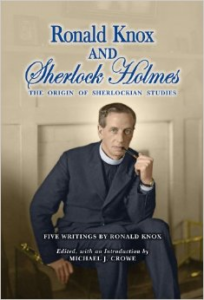 Cover of RONALD KNOX AND SHERLOCK HOLMES: THE ORIGIN OF SHERLOCKIAN STUDIES, edited by Michael J. Crowe